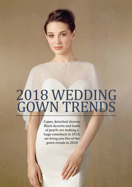 2018 Wedding Gown trends - Wedding Collection